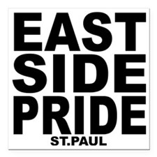 "east side pride Square Car Magnet 3"" x 3"""