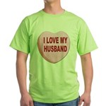I Love My Husband Valentine Green T-Shirt