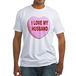 I Love My Husband Valentine (Front) Fitted T-Shirt