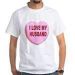 I Love My Husband Valentine (Front) White T-Shirt