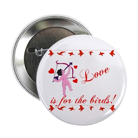 "Love is for the Birds 2.25"" Button (100 pack)"
