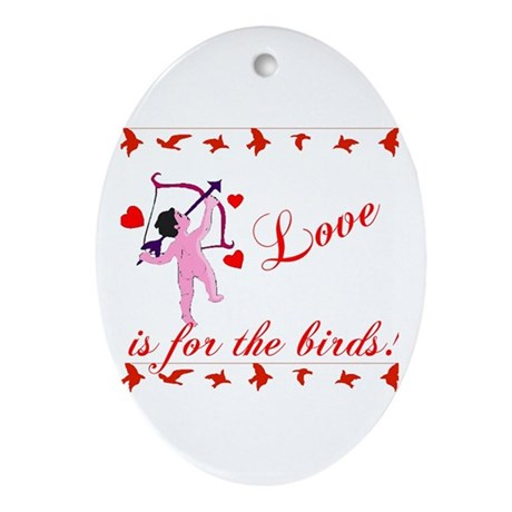 Love is for the Birds Oval Ornament