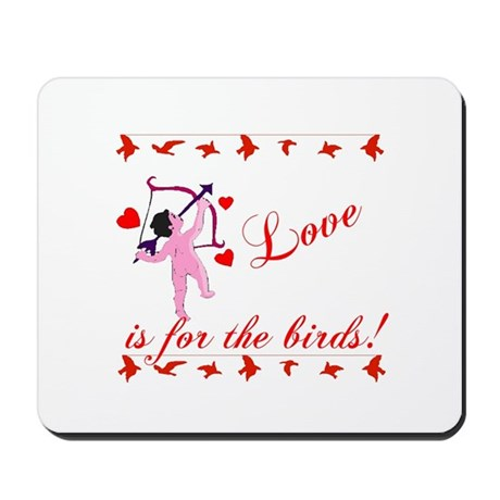 Love is for the Birds Mousepad