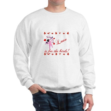 Love is for the Birds Sweatshirt