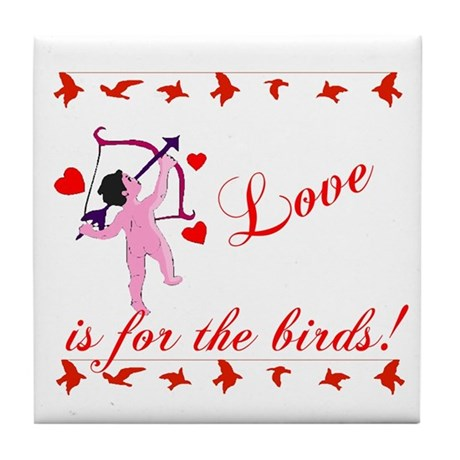 Love is for the Birds Tile Coaster
