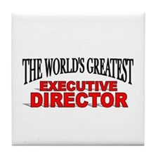 """The World's Greatest Executive Director"" Tile Coa"