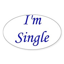 I'm Single Oval Decal