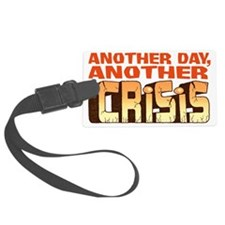 Another Crisis Luggage Tag