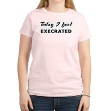 Today I feel execrated Women's Pink T-Shirt