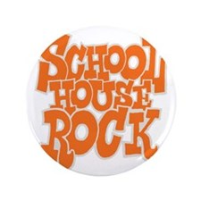 "2-schoolhouserock_orange_REVERSE 3.5"" Button"
