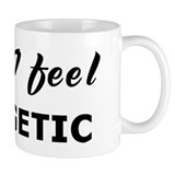 Today I feel energetic Small Mug