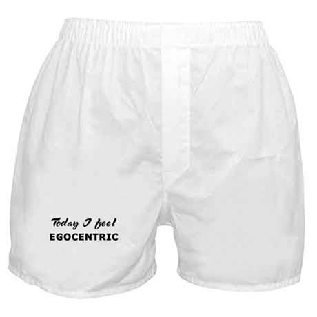 Today I feel egocentric Boxer Shorts