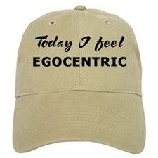 Today I feel egocentric Baseball Cap
