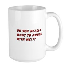 Don't Argue Coffee Mug