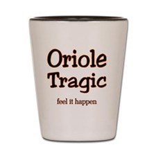oriole tragic Shot Glass