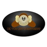 Did you say something? Oval Decal