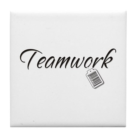 Teamwork Tag -- Priceless Tile Coaster