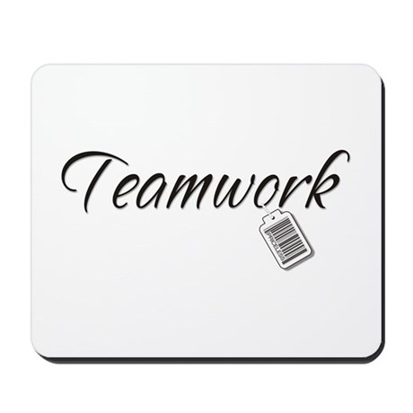 Teamwork Tag -- Priceless Mousepad