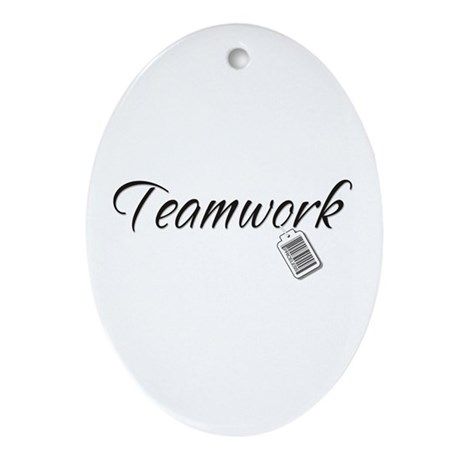 Teamwork Tag -- Priceless Oval Ornament