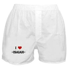 I Love ~ISAIAH~ Boxer Shorts
