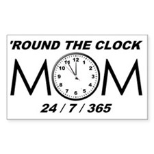 2-ROUND THE CLOCK MOM Decal