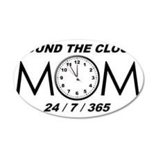 2-ROUND THE CLOCK MOM Wall Decal