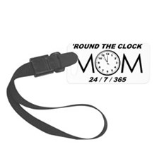 2-ROUND THE CLOCK MOM Luggage Tag