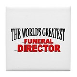"""The World's Greatest Funeral Director"" Tile Coast"