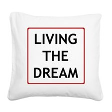 living the dream Square Canvas Pillow