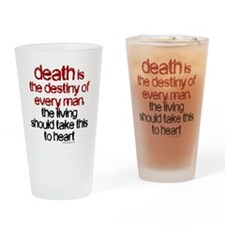 death is the destiny Drinking Glass