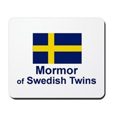 Mormor of Swedish Twins Mousepad