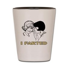 I_Farted Shot Glass