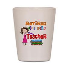 Retired 1st Grade Teacher Shot Glass