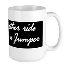 My Other Ride Is A Jumper Mug