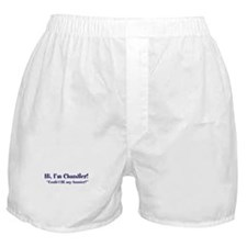 "Hi, I'm Chandler - ""Could I BE..."" Boxer Shorts"