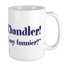 "Hi, I'm Chandler - ""Could I BE..."" Mug"