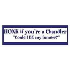 "Hi, I'm Chandler - ""Could I BE..."" Bumper Bumper Sticker"