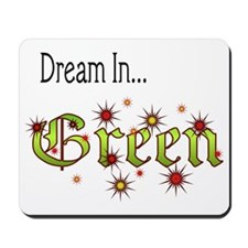 2-Dream In Green Mousepad