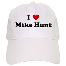 I Love Mike Hunt Cap