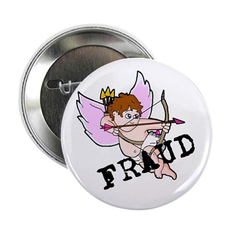"Cupid is a FRAUD! 2.25"" Button (10 pack)"