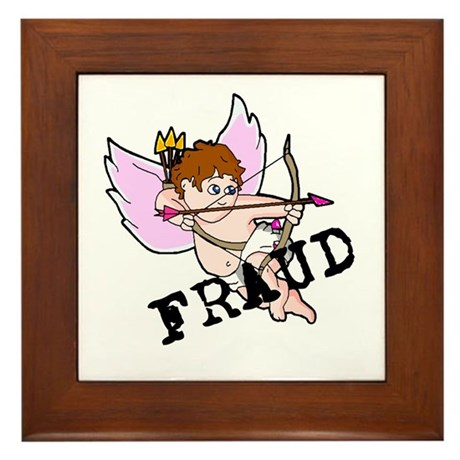 Cupid is a FRAUD! Framed Tile