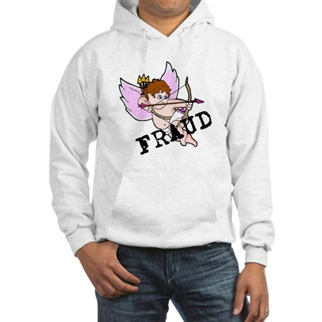 Cupid is a FRAUD! Hooded Sweatshirt