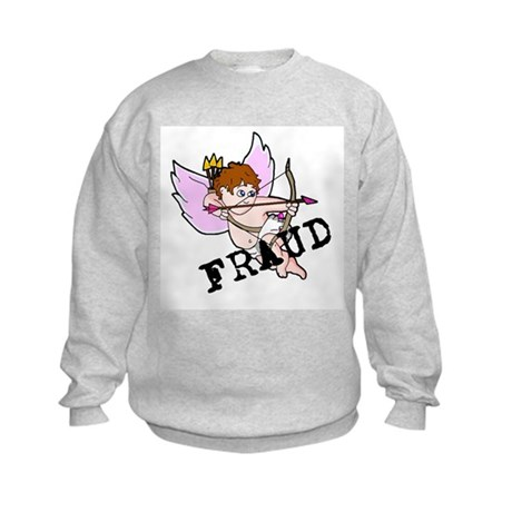 Cupid is a FRAUD! Kids Sweatshirt