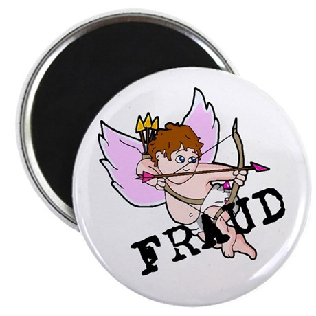 "Cupid is a FRAUD! 2.25"" Magnet (10 pack)"