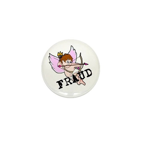 Cupid is a FRAUD! Mini Button (10 pack)