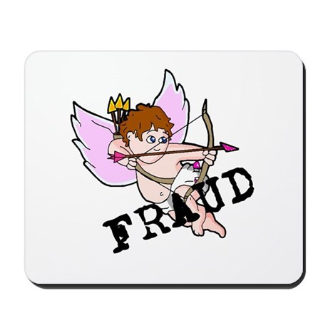 Cupid is a FRAUD! Mousepad