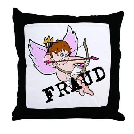 Cupid is a FRAUD! Throw Pillow