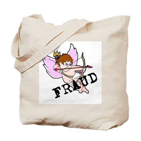 Cupid is a FRAUD! Tote Bag
