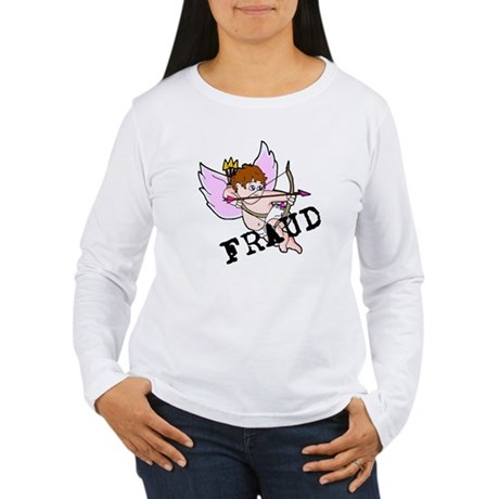 Cupid is a FRAUD! Women's Long Sleeve T-Shirt