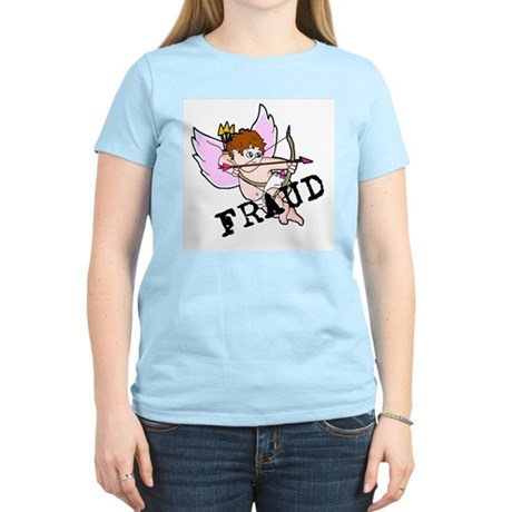 Cupid is a FRAUD! Women's Pink T-Shirt